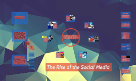 The Rise of the Social Media
