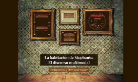 La habitación de Stephanie: el discurso multimodal