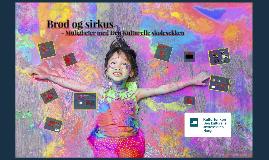Brød og sirkus, muligheter med Den Kulturelle skolesekken