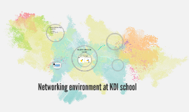 Copy of Networking environment at kdi school