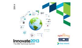 Innovate 2013 - Agile Everywhere
