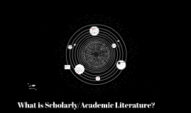 What is Scholarly/Academic Literature?