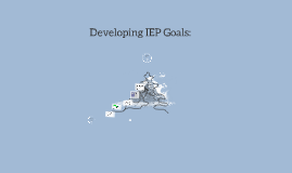 Developing IEP Goals: