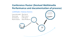 Conference Poster (Devised Multimedia Performance and documentation of process)