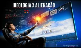 Ideologia x Alienação