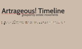Art'rageous! Timeline