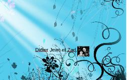 Didier Jean et Zad