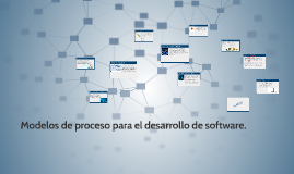 Modelos de proceso para el desarrollo de software.