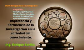 Copy of Importancia y Pertinencia de la investigacion en la sociedad
