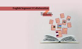 English Segment 2 Collabortation