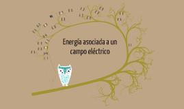 Copy of 3.8Energía asociada a un campo eléctrico