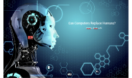 Can Computers Replace Humans?