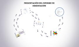 Copy of PRESENTACIÓN DEL INFORME DE OBSERVACIÓN