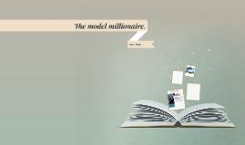 The model millionaire.