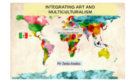 INTEGRATING ART AND  MULTICULTURISM