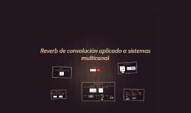 Reverb de convolución aplicado a sistemas multicanal