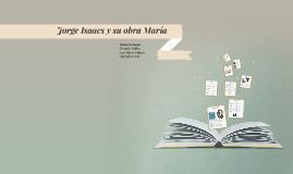Jorge Isaacs y su obra Maria