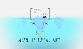 Copy of LA TABLET EN EL AULA DE APOYO