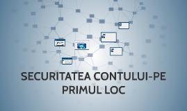 SECURITATEA CONTULUI-PE PRIMUL LOC