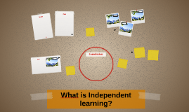 What is Independent learning?