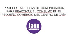PROPUESTA DE PLAN DE COMUNICACIÓN PARA REACTIVAR EL CONSUMO