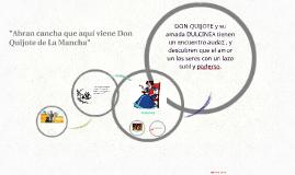 """""""Abran cancha que aquí viene Don Quijote de La Mancha"""""""