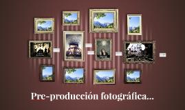 Pre-producción fotográfica...