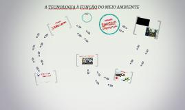 A TECNOLOGIA À FUNÇÃO DO MEIO AMBIENTE