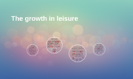 The growth in leisure