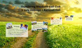 Copy of Thundering Meadows Golf Club- 9 Hole Addition + Banquet Hall