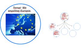 Temat: We wspólnej Europie.