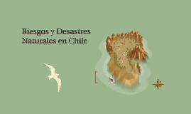 Riesgos y Desastres Naturales en Chile