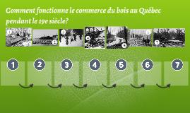 Copy of Comment fonctionne le commerce du bois au Québec pendant le
