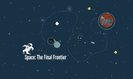 Copy of Space: The Final Frontier