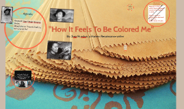 Copy of How It Feels To Be Colored Me