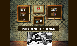 Pete and Manu from MKR