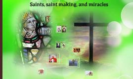 Saints, saint making, and miracles