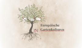 Europäische Gartenkulturen
