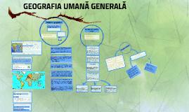 GEOGRAFIA UMANĂ GENERALĂ