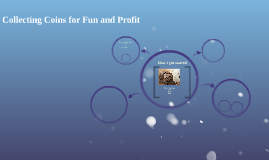 Collecting Coins for Fun and Profit