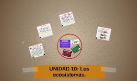 UNIDAD 10: LOS ECOSISTEMAS. BIO 1º, LOMCE