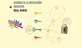 Copy of HISTORIA DE LA ORIENTACION EDUCATIVA