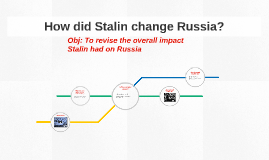 How did Stalin change Russia?