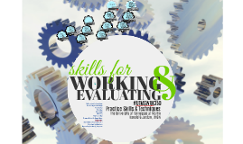 The Working and Evaluating Skills