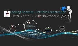 Looking Forward- Portfolio Presentation