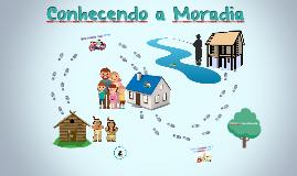 Conhecendo a Moradia