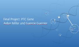 Final Project: PTC Gene