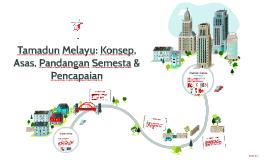 Tamadun Melayu: Konsep, Asas, Pandangan Semesta & Pencapaian
