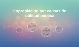Expropiación por causas de utilidad publica