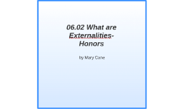 06.02 What are Externalities-Honors